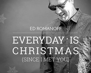Ed Romanoff – Everyday is Christmas