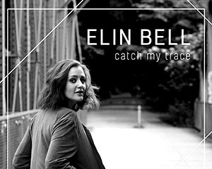Elin Bell – Catch My Trace EP